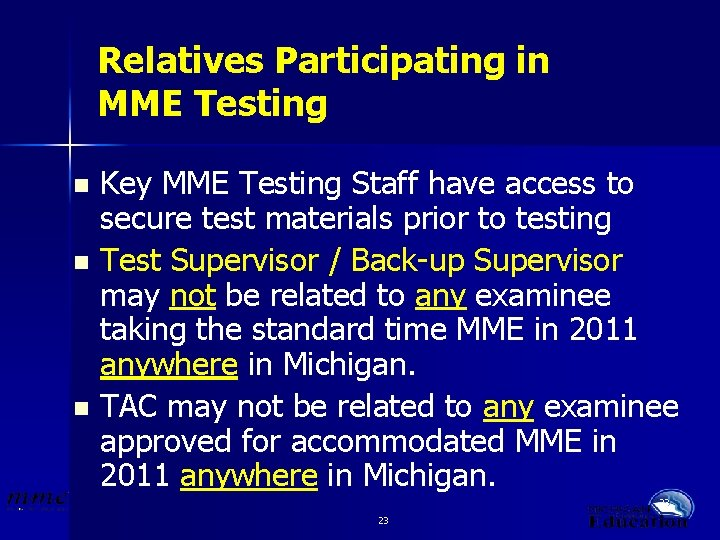 Relatives Participating in MME Testing Key MME Testing Staff have access to secure test