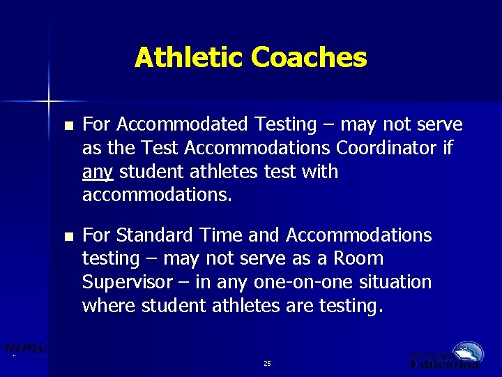 Athletic Coaches n For Accommodated Testing – may not serve as the Test Accommodations