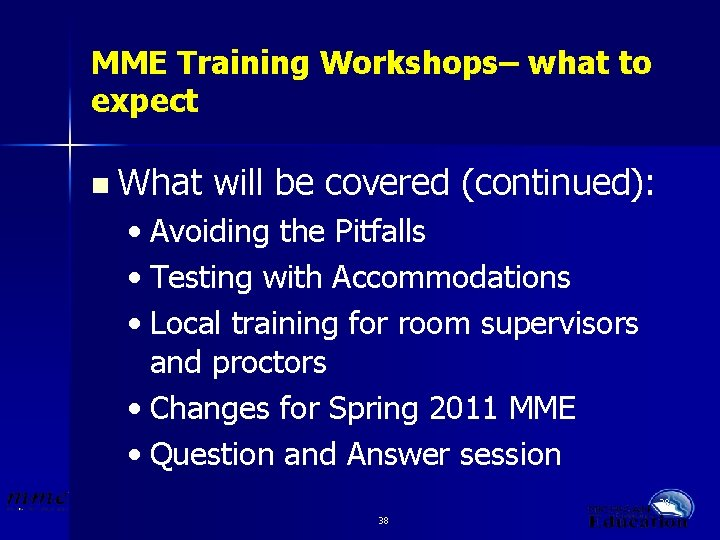MME Training Workshops– what to expect n What will be covered (continued): • Avoiding