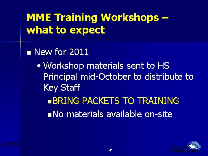MME Training Workshops – what to expect n New for 2011 • Workshop materials