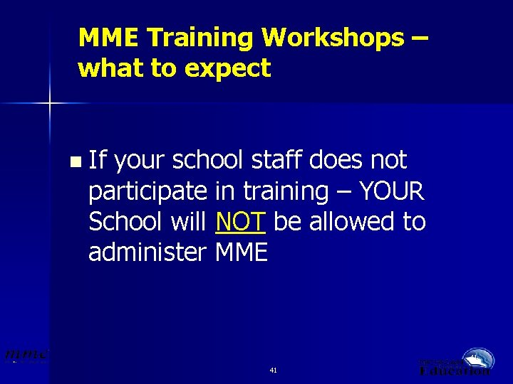 MME Training Workshops – what to expect n If your school staff does not