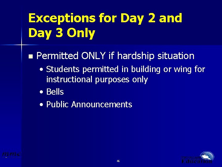 Exceptions for Day 2 and Day 3 Only n Permitted ONLY if hardship situation