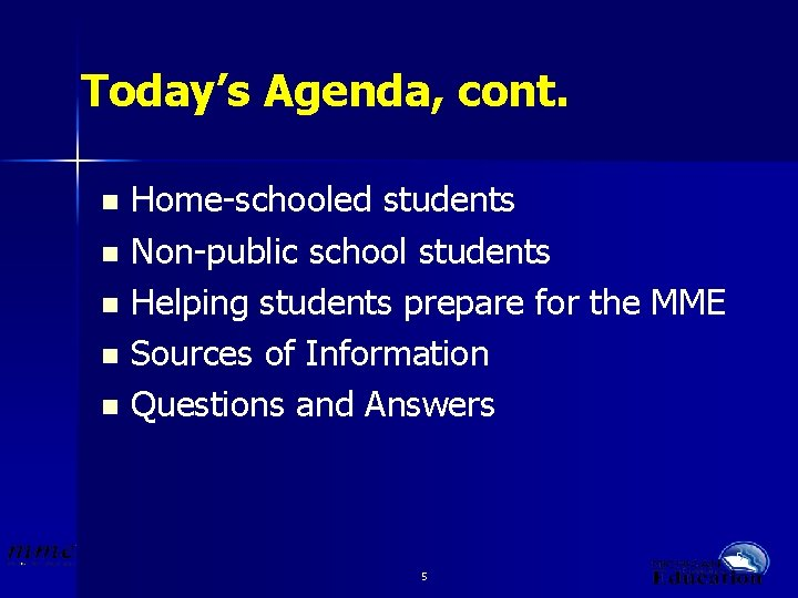 Today's Agenda, cont. Home-schooled students n Non-public school students n Helping students prepare for