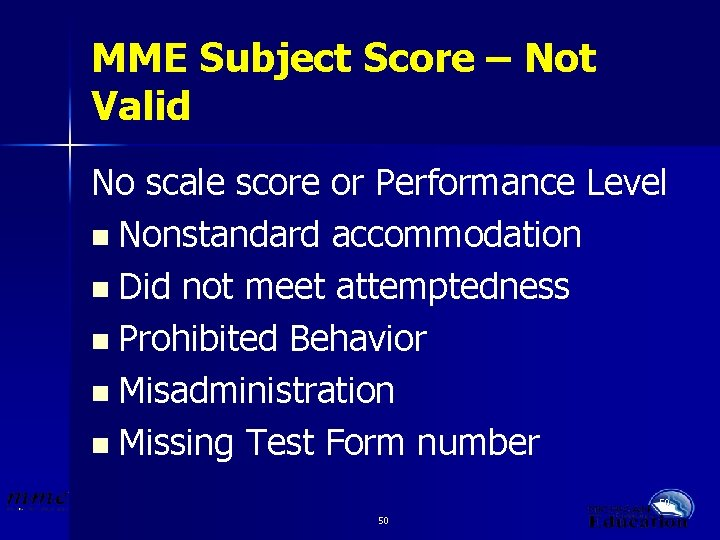 MME Subject Score – Not Valid No scale score or Performance Level n Nonstandard