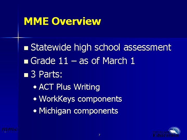 MME Overview n Statewide high school assessment n Grade 11 – as of March