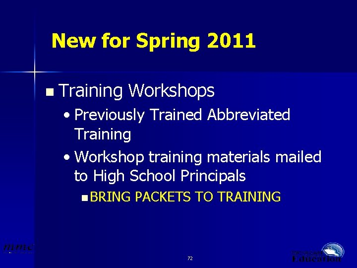 New for Spring 2011 n Training Workshops • Previously Trained Abbreviated Training • Workshop