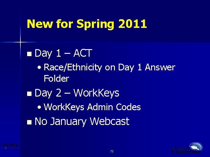 New for Spring 2011 n Day 1 – ACT • Race/Ethnicity on Day 1