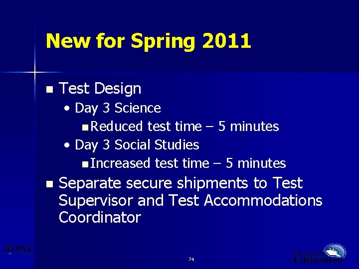 New for Spring 2011 n Test Design • Day 3 Science n Reduced test