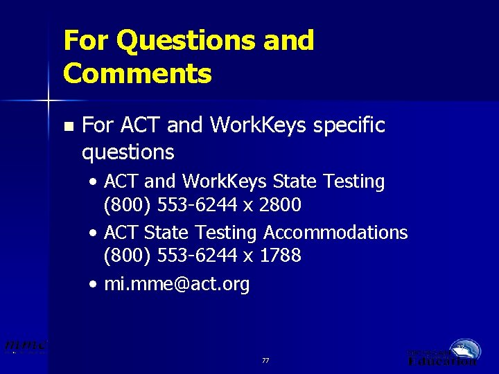 For Questions and Comments n For ACT and Work. Keys specific questions • ACT