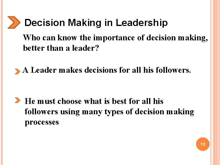 Decision Making in Leadership Who can know the importance of decision making, better than