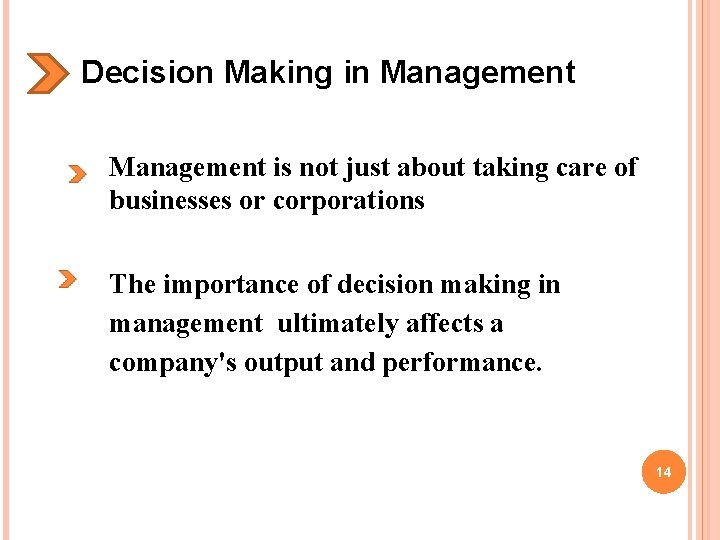 Decision Making in Management is not just about taking care of businesses or corporations