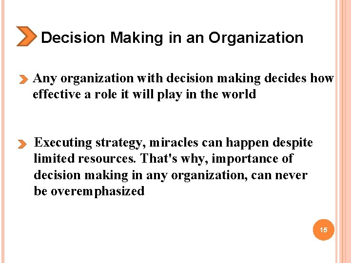 Decision Making in an Organization Any organization with decision making decides how effective a