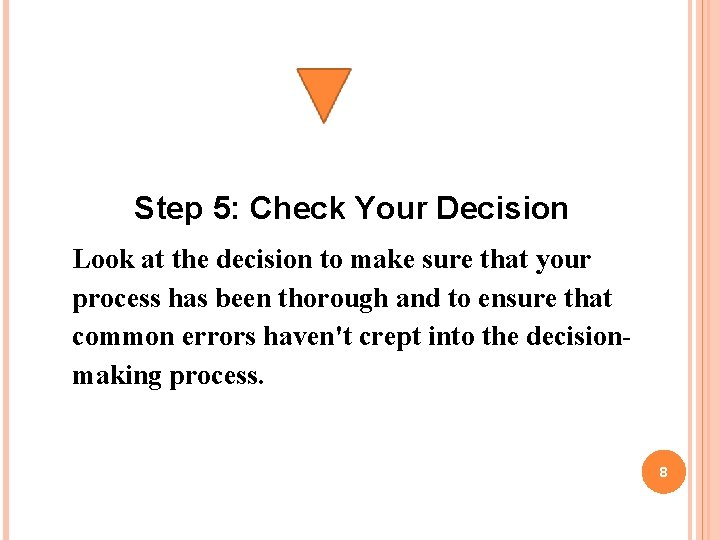 Step 5: Check Your Decision Look at the decision to make sure that your
