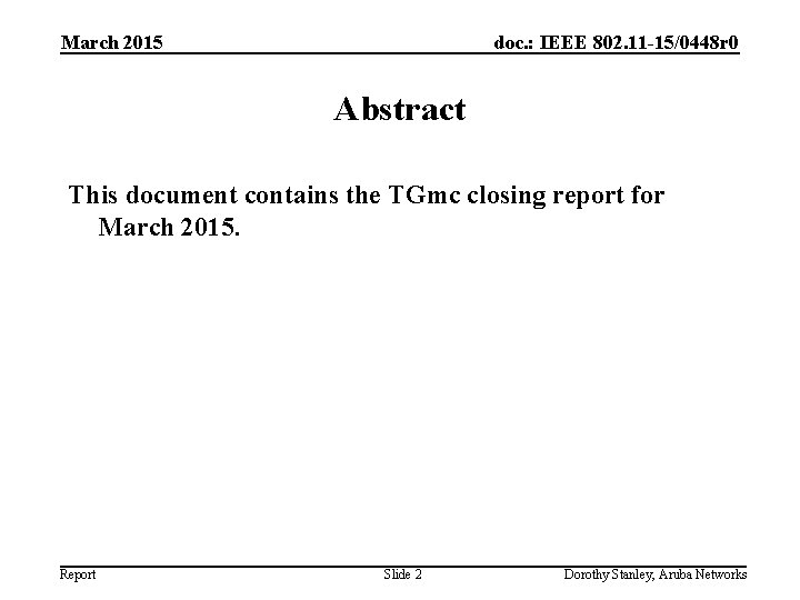 March 2015 doc. : IEEE 802. 11 -15/0448 r 0 Abstract This document contains