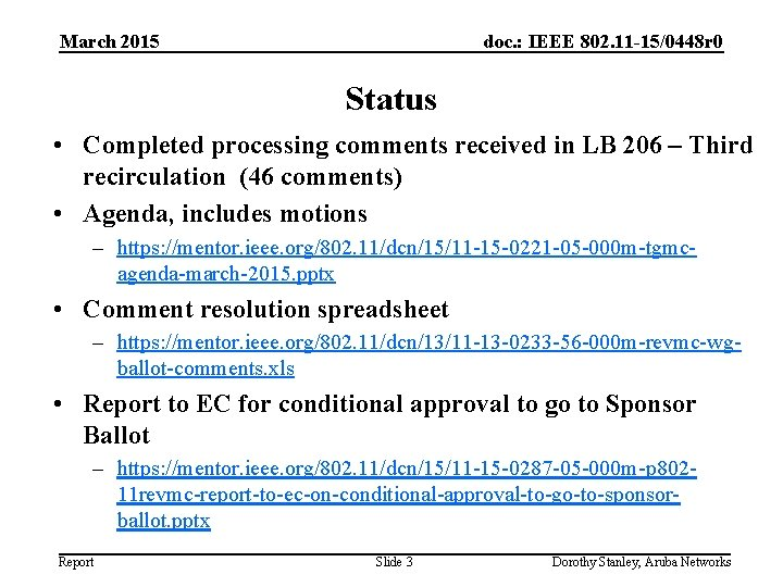 March 2015 doc. : IEEE 802. 11 -15/0448 r 0 Status • Completed processing
