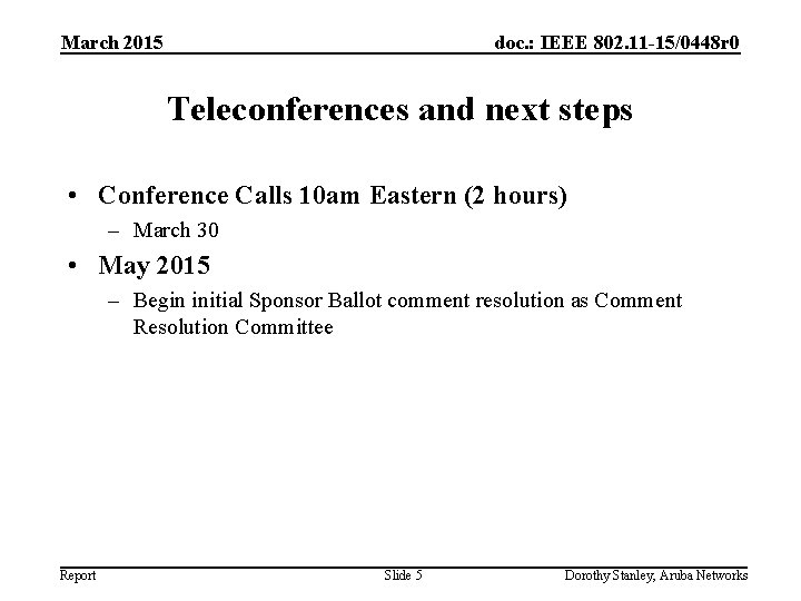 March 2015 doc. : IEEE 802. 11 -15/0448 r 0 Teleconferences and next steps
