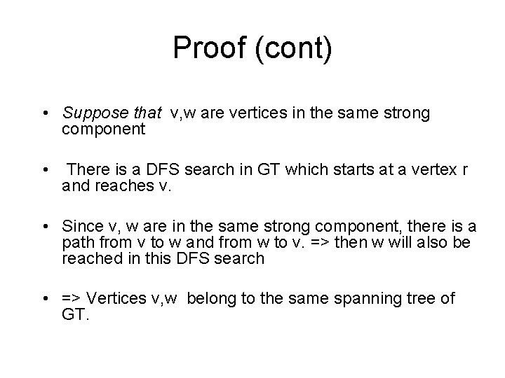 Proof (cont) • Suppose that v, w are vertices in the same strong component