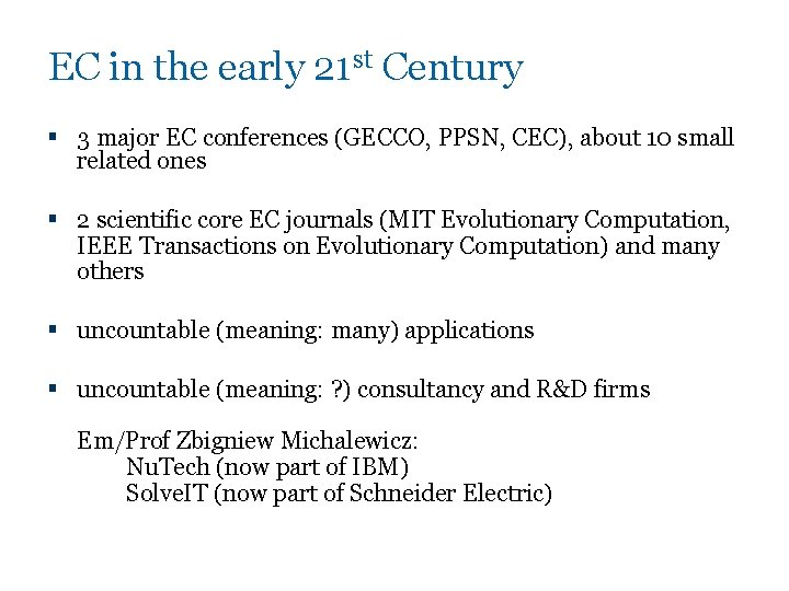 EC in the early 21 st Century § 3 major EC conferences (GECCO, PPSN,