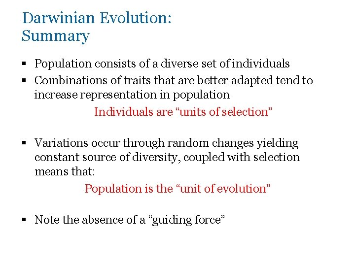 Darwinian Evolution: Summary § Population consists of a diverse set of individuals § Combinations