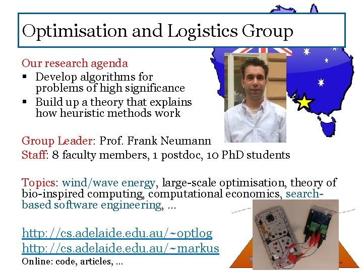 Optimisation and Logistics Group Our research agenda § Develop algorithms for problems of high
