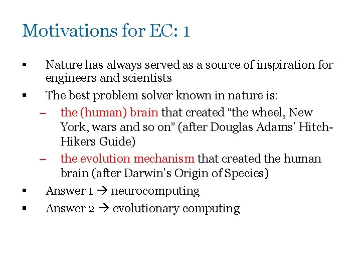Motivations for EC: 1 § § Nature has always served as a source of