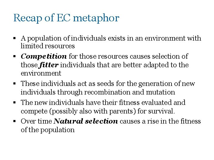 Recap of EC metaphor § A population of individuals exists in an environment with