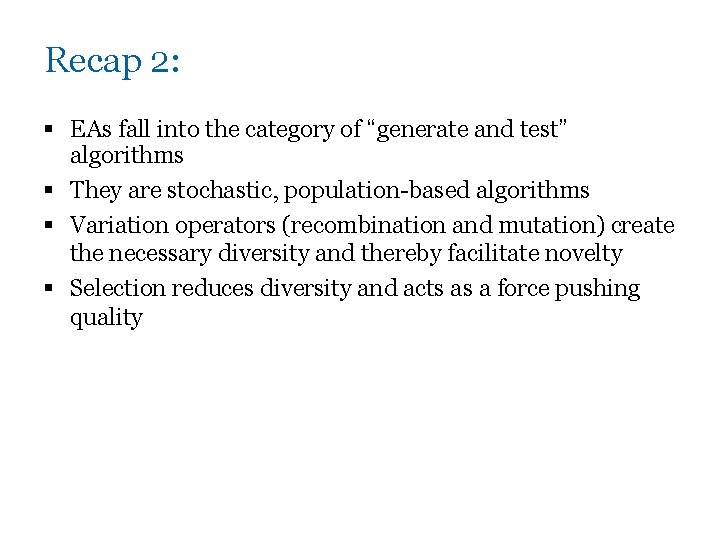 """Recap 2: § EAs fall into the category of """"generate and test"""" algorithms §"""