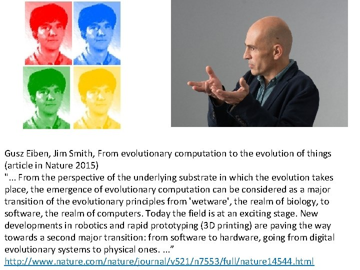 Gusz Eiben, Jim Smith, From evolutionary computation to the evolution of things (article in