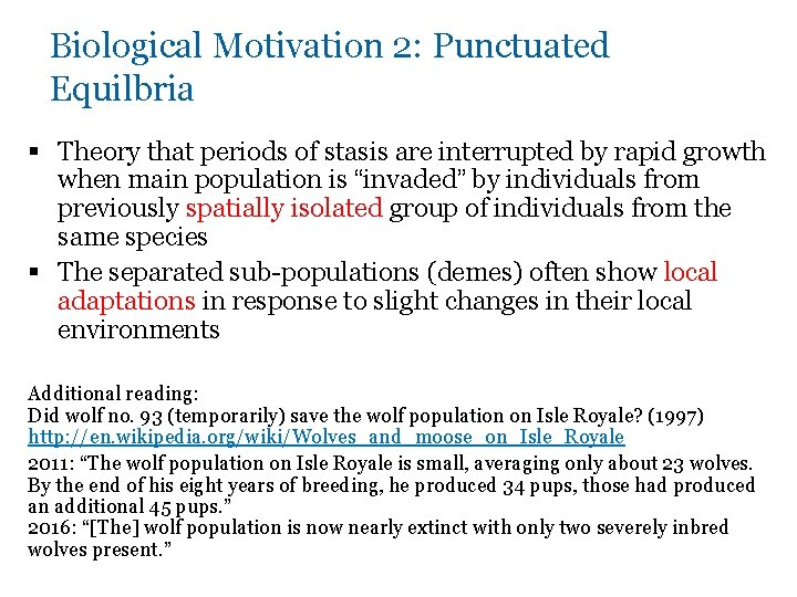 Biological Motivation 2: Punctuated Equilbria § Theory that periods of stasis are interrupted by