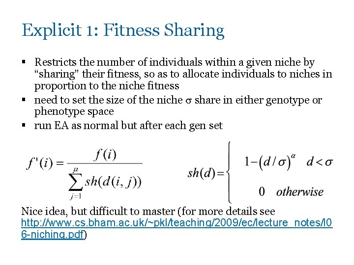 Explicit 1: Fitness Sharing § Restricts the number of individuals within a given niche