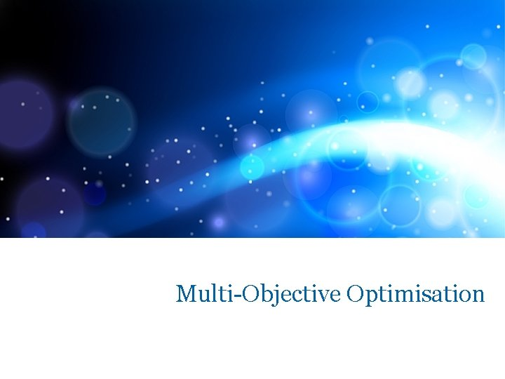 Multi-Objective Optimisation
