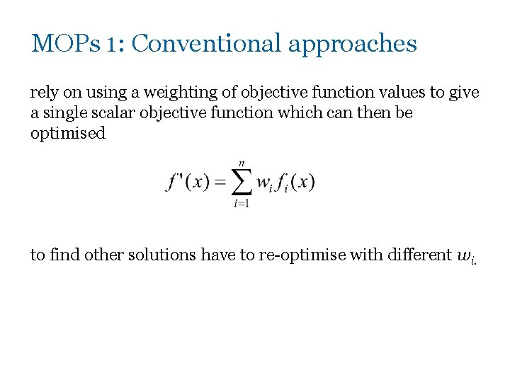 MOPs 1: Conventional approaches rely on using a weighting of objective function values to