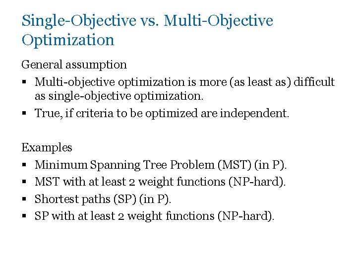 Single-Objective vs. Multi-Objective Optimization General assumption § Multi-objective optimization is more (as least as)