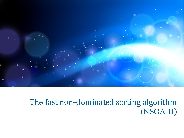 The fast non-dominated sorting algorithm (NSGA-II)