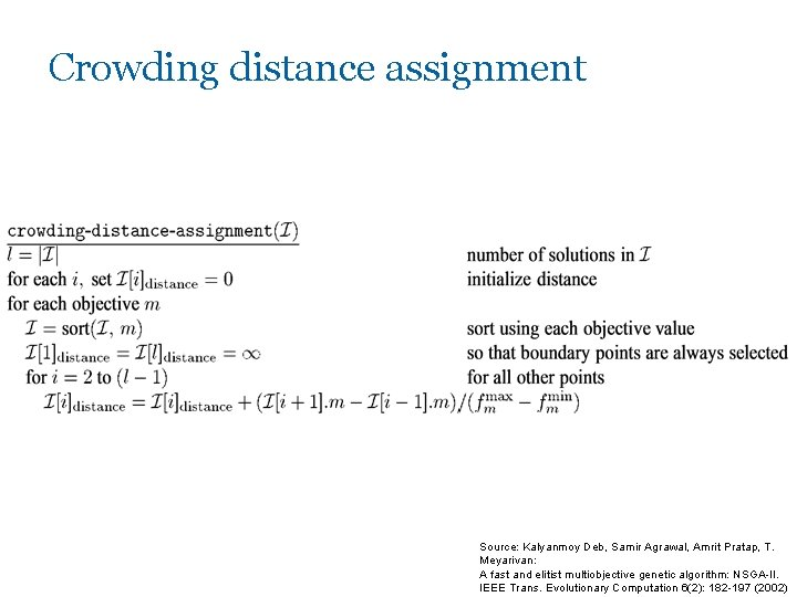 Crowding distance assignment Source: Kalyanmoy Deb, Samir Agrawal, Amrit Pratap, T. Meyarivan: A fast