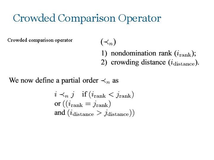 Crowded Comparison Operator Crowded comparison operator