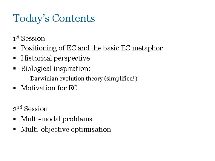 Today's Contents 1 st Session § Positioning of EC and the basic EC metaphor