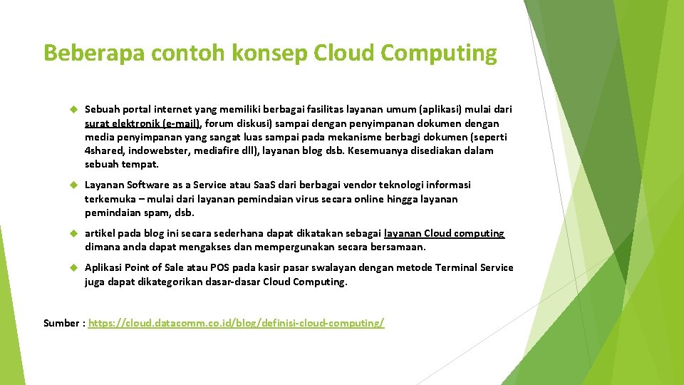 Beberapa contoh konsep Cloud Computing Sebuah portal internet yang memiliki berbagai fasilitas layanan umum
