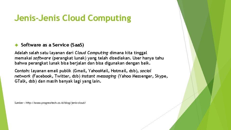 Jenis-Jenis Cloud Computing Software as a Service (Saa. S) Adalah satu layanan dari Cloud