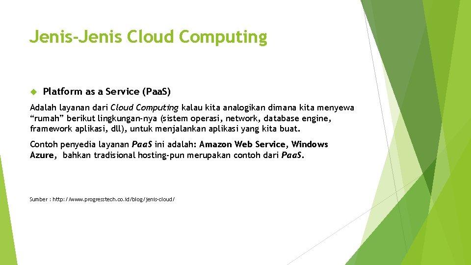 Jenis-Jenis Cloud Computing Platform as a Service (Paa. S) Adalah layanan dari Cloud Computing