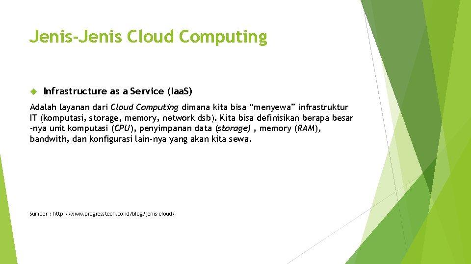 Jenis-Jenis Cloud Computing Infrastructure as a Service (Iaa. S) Adalah layanan dari Cloud Computing