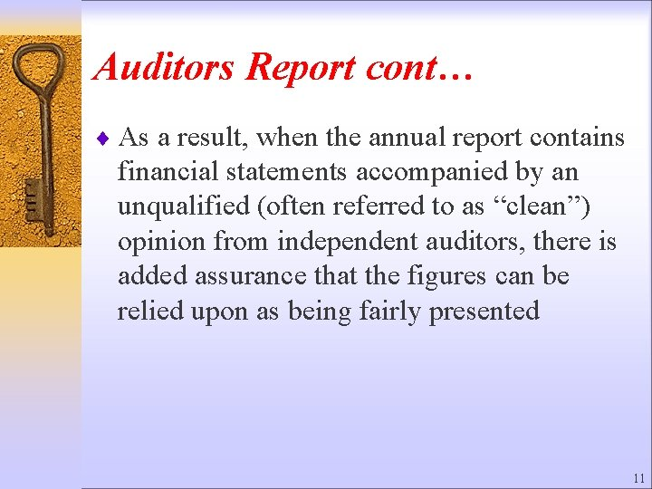 Auditors Report cont… ¨ As a result, when the annual report contains financial statements