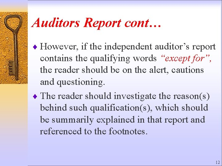 Auditors Report cont… ¨ However, if the independent auditor's report contains the qualifying words