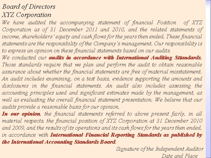 Board of Directors XYZ Corporation We have audited the accompanying statement of financial Position