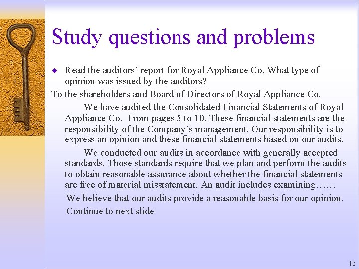 Study questions and problems ¨ Read the auditors' report for Royal Appliance Co. What