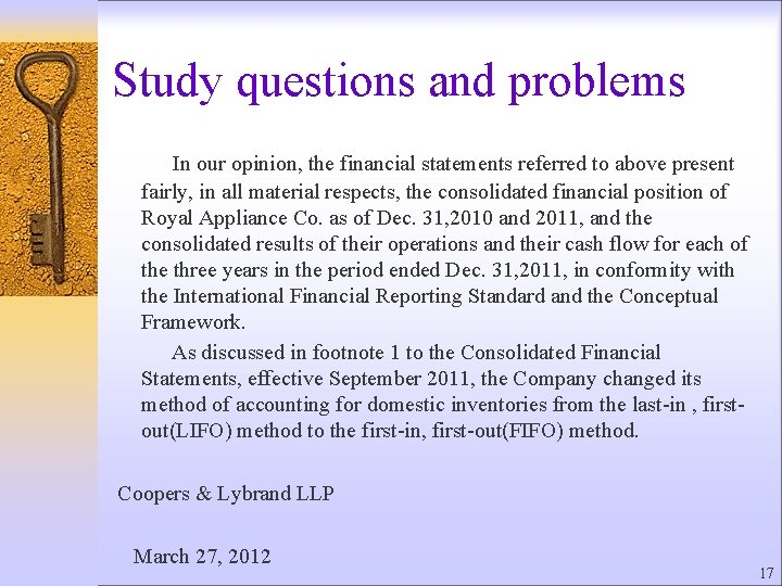Study questions and problems In our opinion, the financial statements referred to above present