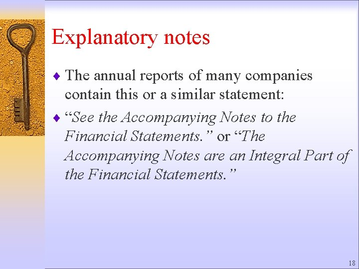 Explanatory notes ¨ The annual reports of many companies contain this or a similar