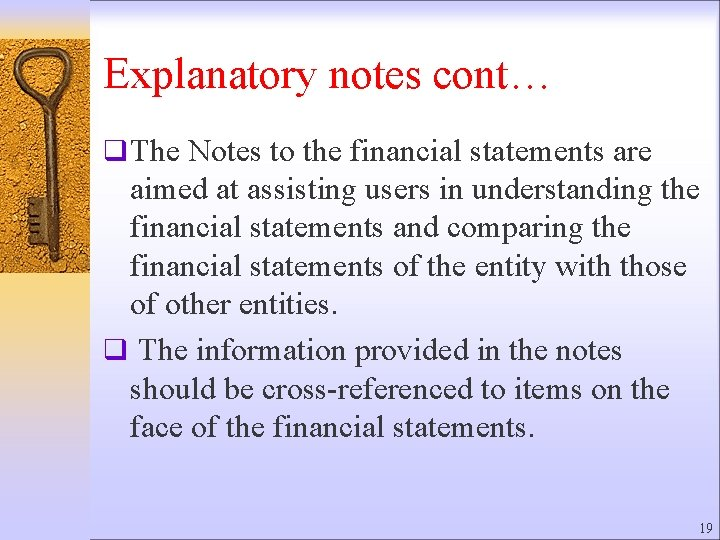 Explanatory notes cont… q The Notes to the financial statements are aimed at assisting