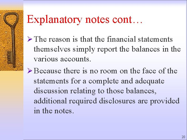 Explanatory notes cont… Ø The reason is that the financial statements themselves simply report