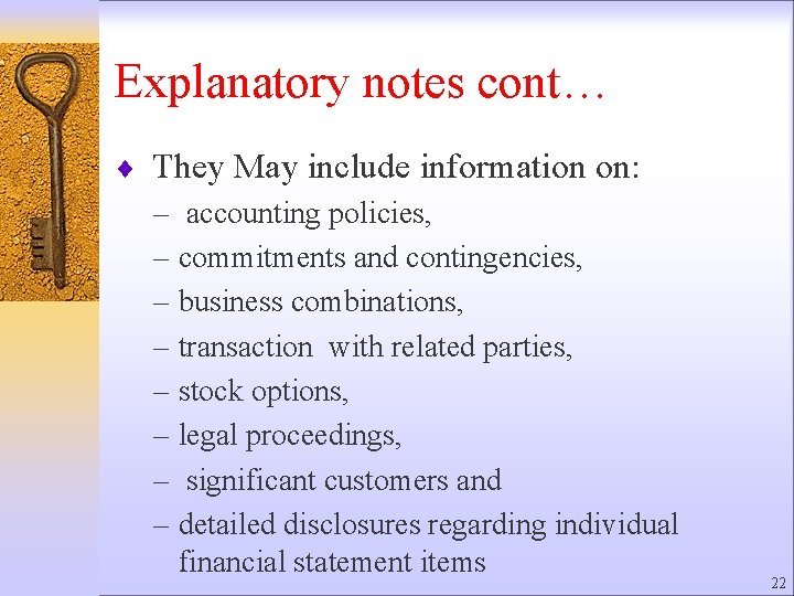 Explanatory notes cont… ¨ They May include information on: – accounting policies, – commitments